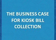 The Business Case for Kiosk Bill Collection Thumbnail